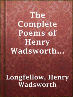 cover image of The Complete Poems of Henry Wadsworth Longfellow