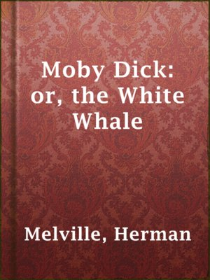 cover image of Moby Dick: or, the White Whale