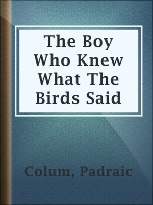 cover image of The Boy Who Knew What The Birds Said