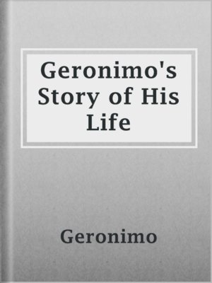 cover image of Geronimo's Story of His Life