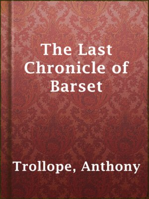 cover image of The Last Chronicle of Barset