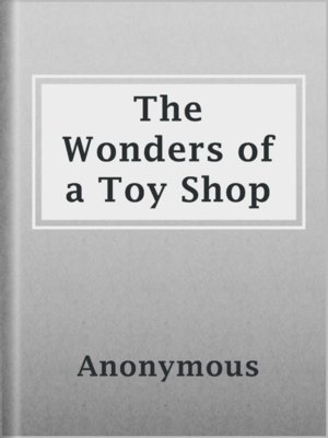 cover image of The Wonders of a Toy Shop