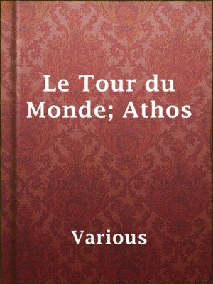 cover image of Le Tour du Monde; Athos