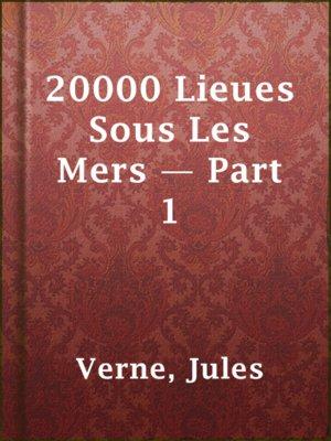 cover image of 20000 Lieues Sous Les Mers — Part 1