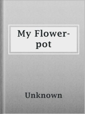 cover image of My Flower-pot