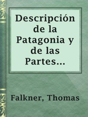 cover image of Descripción de la Patagonia y de las Partes Adyacentes de la América Meridional