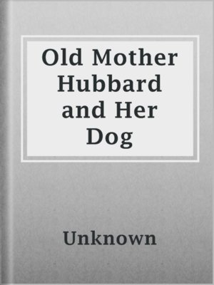 cover image of Old Mother Hubbard and Her Dog