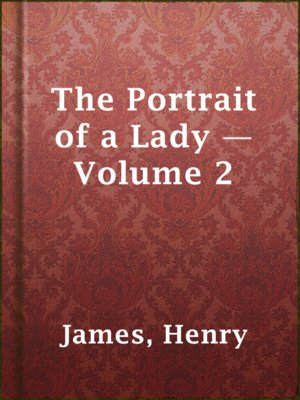 cover image of The Portrait of a Lady — Volume 2