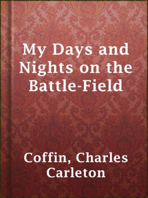 cover image of My Days and Nights on the Battle-Field