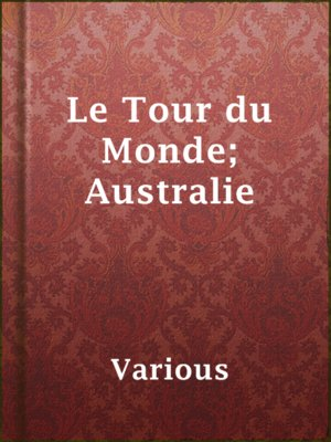 cover image of Le Tour du Monde; Australie