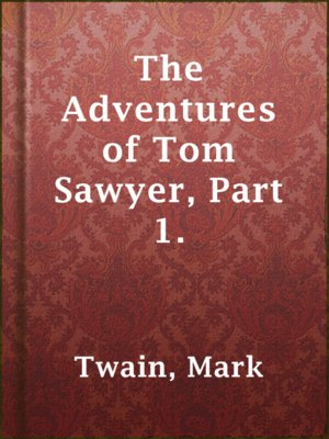 cover image of The Adventures of Tom Sawyer, Part 1.