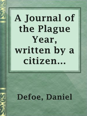 cover image of A Journal of the Plague Year, written by a citizen who continued all the while in London