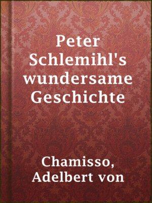 cover image of Peter Schlemihl's wundersame Geschichte