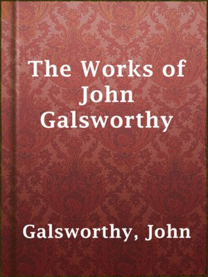 cover image of The Works of John Galsworthy