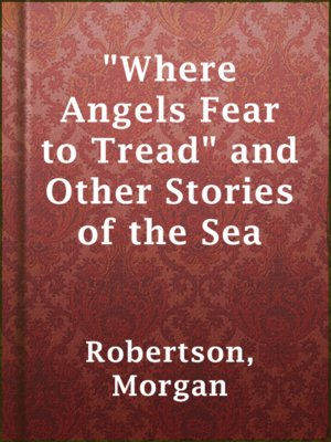 """cover image of """"Where Angels Fear to Tread"""" and Other Stories of the Sea"""