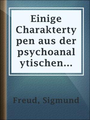 cover image of Einige Charaktertypen aus der psychoanalytischen Arbeit