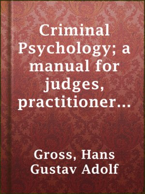 cover image of Criminal Psychology; a manual for judges, practitioners, and students