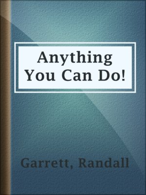 cover image of Anything You Can Do!