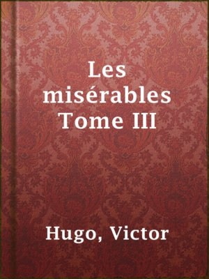 cover image of Les misérables Tome III