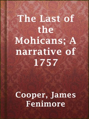 cover image of The Last of the Mohicans; A narrative of 1757