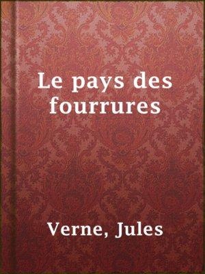cover image of Le pays des fourrures