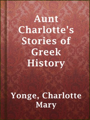 cover image of Aunt Charlotte's Stories of Greek History