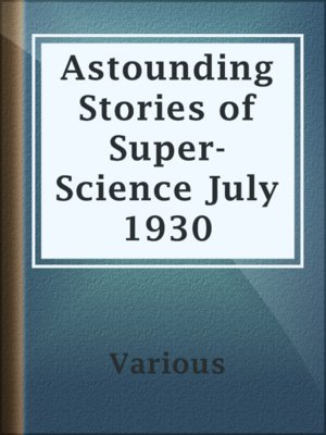 cover image of Astounding Stories of Super-Science July 1930