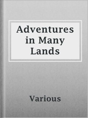 cover image of Adventures in Many Lands