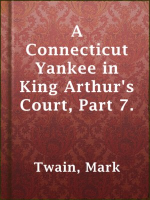 cover image of A Connecticut Yankee in King Arthur's Court, Part 7.