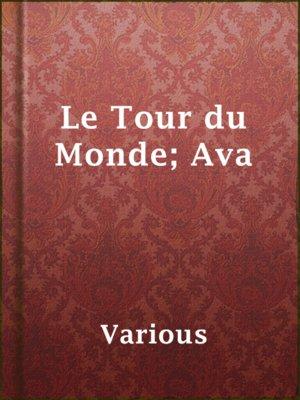 cover image of Le Tour du Monde; Ava