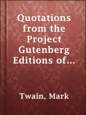 cover image of Quotations from the Project Gutenberg Editions of the Works of Mark Twain