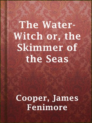 cover image of The Water-Witch or, the Skimmer of the Seas
