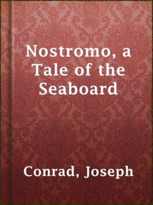 cover image of Nostromo, a Tale of the Seaboard