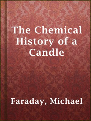 cover image of The Chemical History of a Candle