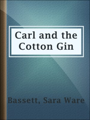 cover image of Carl and the Cotton Gin