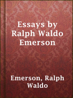 ralph waldo emersons essays How long is a phd dissertation ralph waldo emerson essays homework help medieval baghdad stanford cs phd thesis.