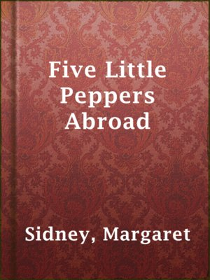 cover image of Five Little Peppers Abroad