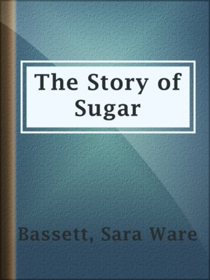 cover image of The Story of Sugar