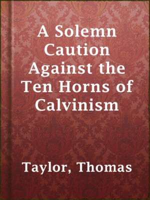 cover image of A Solemn Caution Against the Ten Horns of Calvinism