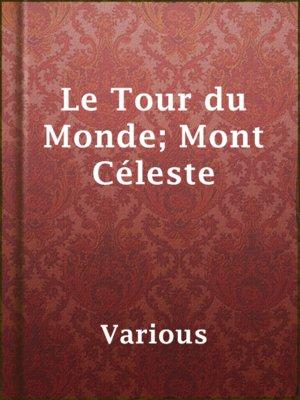 cover image of Le Tour du Monde; Mont Céleste