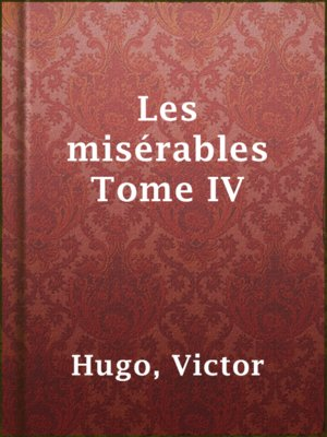 cover image of Les misérables Tome IV
