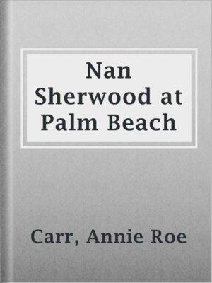 cover image of Nan Sherwood at Palm Beach
