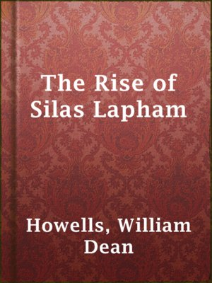 cover image of The Rise of Silas Lapham