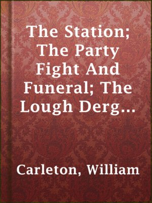 cover image of The Station; The Party Fight And Funeral; The Lough Derg Pilgrim
