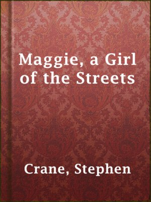 cover image of Maggie, a Girl of the Streets