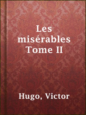 cover image of Les misérables Tome II