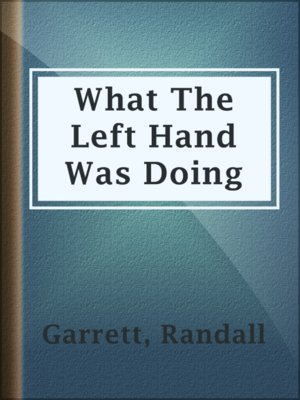cover image of What The Left Hand Was Doing