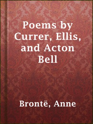 cover image of Poems by Currer, Ellis, and Acton Bell