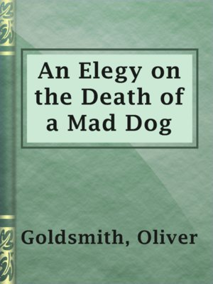 cover image of An Elegy on the Death of a Mad Dog