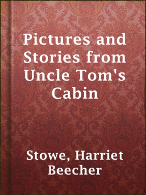 cover image of Pictures and Stories from Uncle Tom's Cabin